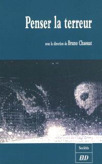 Penser la terreur : colloque de Cerisy, 21-31 juillet 2006