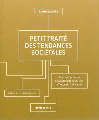 Petit traité des tendances sociétales : pour comprendre l'évolution de la société à l'aube du XXIe siècle