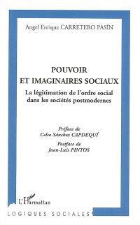 Pouvoir et imaginaires sociaux : la légitimation de l'ordre social dans les sociétés postmodernes