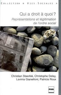 Qui a le droit à quoi ? : représentations et légitimation de l'ordre social