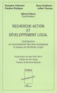 Recherche-action et développement local : contributions au renouvellement des liens écologiques et sociaux en territoires ruraux