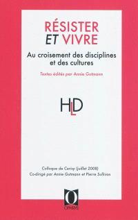 Résister et vivre : au croisement des disciplines et des cultures