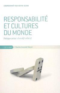 Responsabilité et cultures du monde : dialogue autour d'un défi collectif