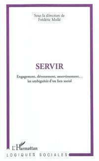 Servir : engagement, dévouement, asservissement... : les ambiguïtés d'un lien social