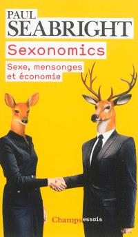 Sexonomics : sexe, mensonges et économie