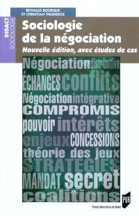 Sociologie de la négociation : avec études de cas