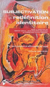 Subjectivation et redéfinition identitaire : parcours sociaux et affirmation du sujet
