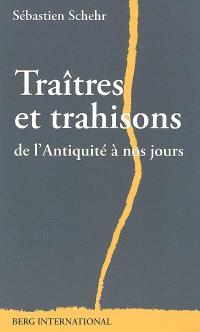 Traîtres et trahisons : de l'Antiquité à nos jours