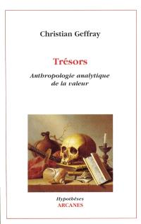 Trésors : anthropologie analytique de la valeur