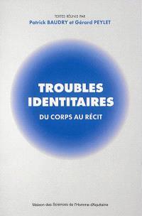 Troubles identitaires : du corps au récit
