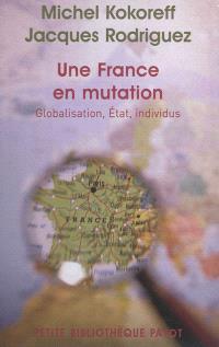 Une France en mutation : globalisation, état, individus