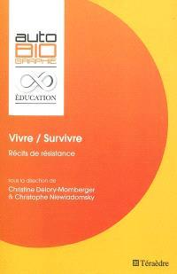 Vivre, survivre : récits de résistance