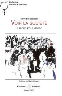 Voir la société : le micro et le macro