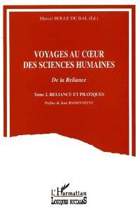 Voyages au coeur des sciences humaines : de la reliance. Volume 2, Reliance et pratiques