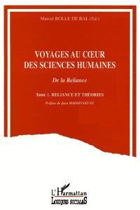 Voyages au coeur des sciences humaines : de la reliance. Volume 1, Reliance et théories