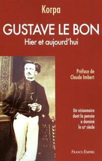 Gustave Le Bon : hier et aujourd'hui