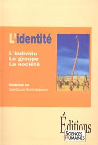 L'identité : l'individu, le groupe, la société