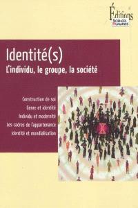 Identité(s) : l'individu, le groupe, la société