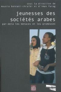Jeunesses des sociétés arabes : par-delà les menaces et les promesses