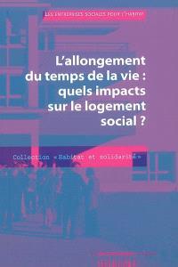 L'allongement du temps de la vie : quels impacts sur le logement social ?