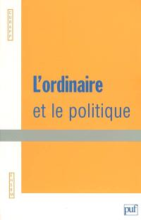 L'ordinaire et le politique