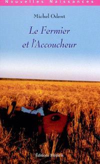 Le fermier et l'accoucheur : l'industrialisation de l'agriculture et de l'accouchement