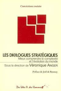 Les dialogues stratégiques : mieux comprendre la complexité et l'évolution du monde