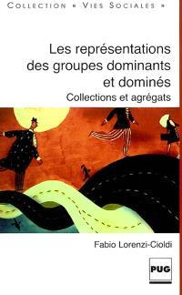 Les représentations des groupes dominants et dominés : collections et agrégats