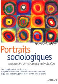 Portraits sociologiques : dispositions et variations individuelles