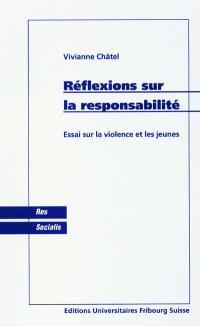 Réflexions sur la responsabilité : essai sur la violence et les jeunes