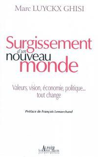 Surgissement d'un nouveau monde : valeurs, vision, économie, politique... tout change