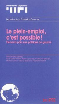 Le plein-emploi, c'est possible ! : éléments pour une politique de gauche