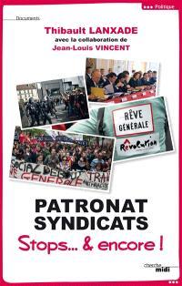 Patronat, syndicats : stops... et encore !