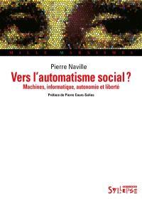 Vers l'automatisme social ? : machines, informatique, autonomie et liberté