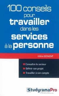 100 conseils pour travailler dans les services à la personne