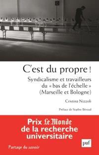 C'est du propre ! : syndicalisme et travailleurs du bas de l'échelle : Marseille et Bologne