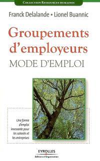 Groupements d'employeurs, mode d'emploi : une forme d'emploi innovante pour les salariés et les entreprises