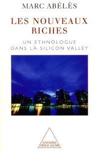 Les nouveaux riches : un ethnologue dans la Silicon Valley