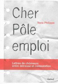 Cher Pôle emploi : lettres de chômeurs entre détresse et contestation
