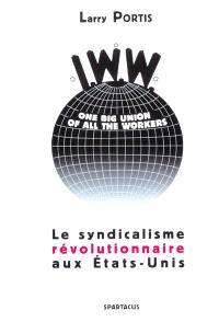 IWW et syndicalisme révolutionnaire aux Etats-Unis