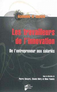 Les travailleurs de l'innovation : de l'entrepreneur aux salariés