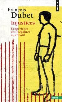 Injustices : l'expérience des inégalités au travail