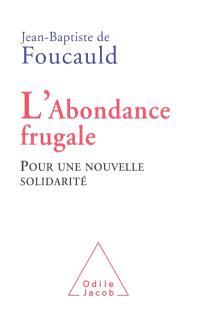 L'abondance frugale : pour une nouvelle solidarité