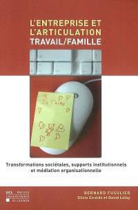 L'entreprise et l'articulation travail-famille : transformations sociétales, supports institutionnels et médiation organisationnelle