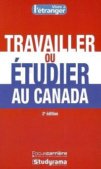Travailler ou étudier au Canada