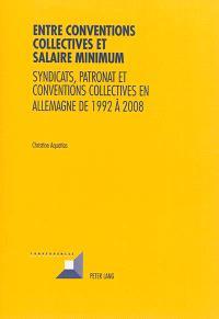 Entre conventions collectives et salaire minimum : syndicats, patronat et conventions collectives en Allemagne de 1992 à 2008
