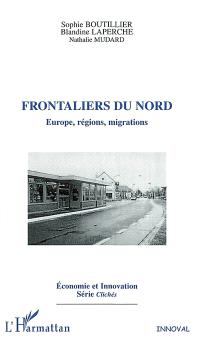 Frontaliers du Nord : Europe, régions, migrations
