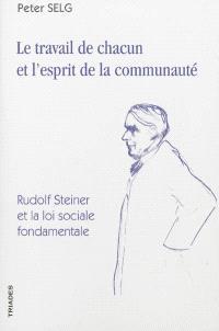 Le travail de chacun et l'esprit de la communauté : Rudolf Steiner et la loi sociale fondamentale