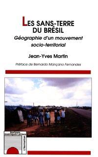 Les sans-terre du Brésil : géographie d'un mouvement socio-territorial