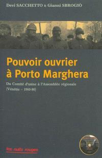Pouvoir ouvrier à Porto Marghera : du comité d'usine à l'assemblée régionale, Vénétie, 1960-1980